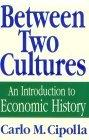 Between Two Cultures - an Introduction to Economic History