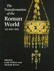 Transformation of the Roman World AD 400-900