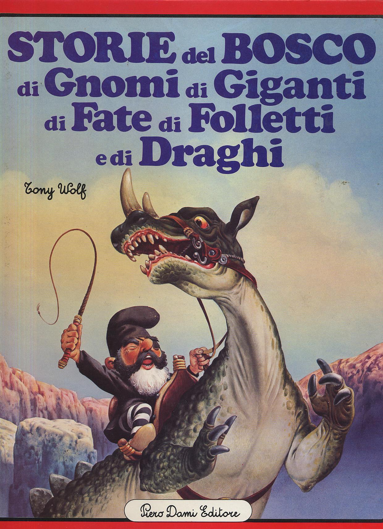 Storie del bosco di gnomi di giganti di fate di folletti e di draghi