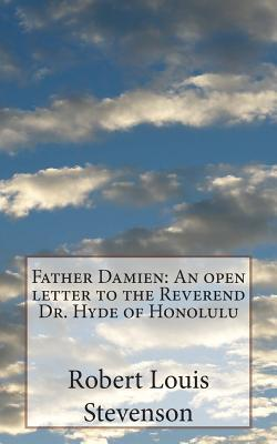 Father Damienan Open Letter to the Reverend Dr. Hyde of Honolulu
