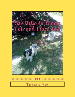 Say Hello to Emma Lou and Libra Too!