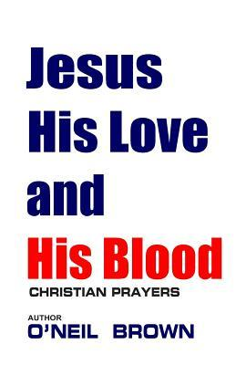 Jesus His Love and His Blood