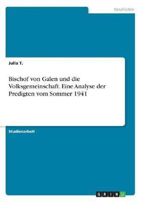 Bischof von Galen und die Volksgemeinschaft. Eine Analyse der Predigten vom Sommer 1941