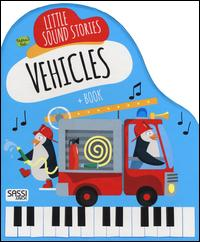 Vehicles. Little music stories. Ediz. a colori. Con gadget
