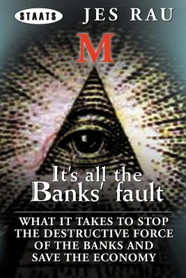 It's All the Banks' Fault