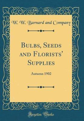 Bulbs, Seeds and Florists' Supplies