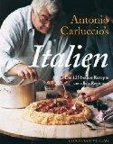 Antonio Carluccio's Italien. Die 125 besten Rezepte aus allen Regionen
