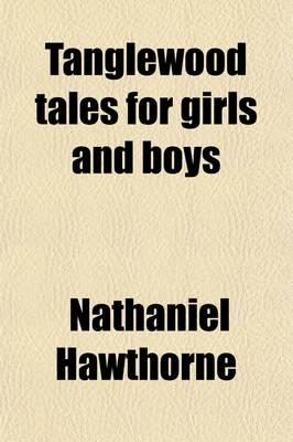 Tanglewood Tales for Girls and Boys