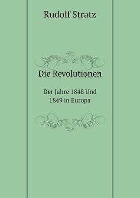 Die Revolutionen Der Jahre 1848 Und 1849 in Europa