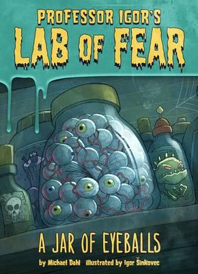 A Jar of Eyeballs (Igor's Lab of Fear)