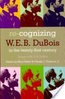Re-cognizing W.E.B. Du Bois in the Twenty-first Century