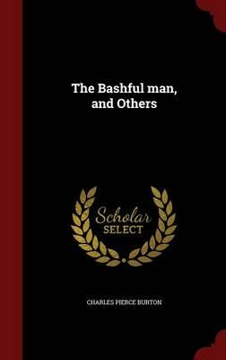 The Bashful Man, and Others