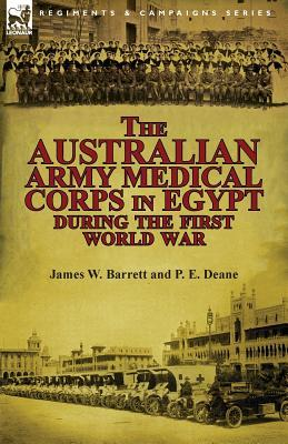 The Australian Army Medical Corps in Egypt During the First World War