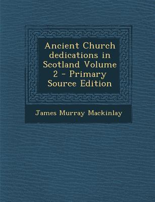 Ancient Church Dedications in Scotland Volume 2