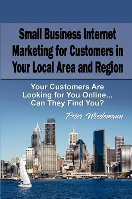 Small Business Internet Marketing for Customers in Your Local Area and Region