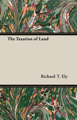 The Taxation of Land