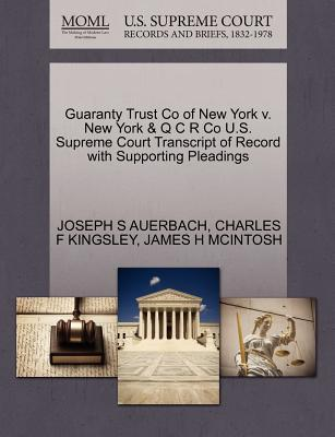 Guaranty Trust Co of New York V. New York & Q C R Co U.S. Supreme Court Transcript of Record with Supporting Pleadings