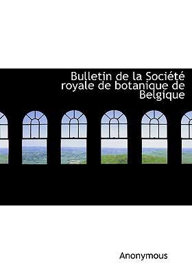 Bulletin de La Soci T Royale de Botanique de Belgique