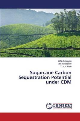 Sugarcane Carbon Sequestration Potential under CDM