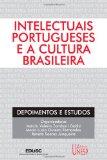 Intelectuais portugueses e a cultura brasileira