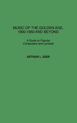 Music of the Golden Age, 1900-1950 and Beyond