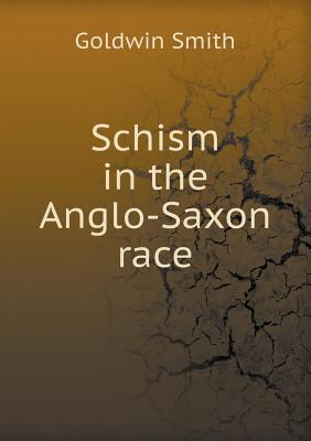 Schism in the Anglo-Saxon Race
