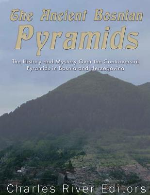 The Ancient Bosnian Pyramids
