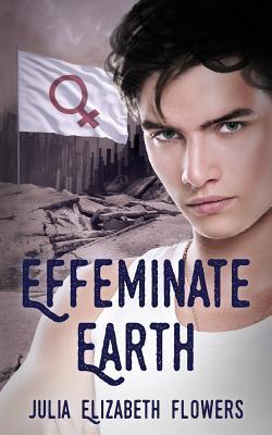 Effeminate Earth