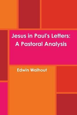 Jesus in Paul's Letters