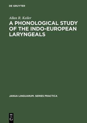 A Phonological Study of the Indo-european Laryngeals