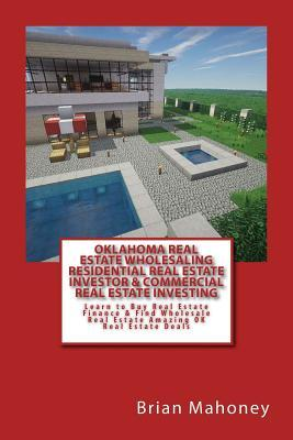 Oklahoma Real Estate Wholesaling Residential Real Estate Investor & Commercial Real Estate Investing