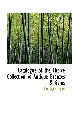 Catalogue of the Choice Collection of Antique Bronzes & Gems