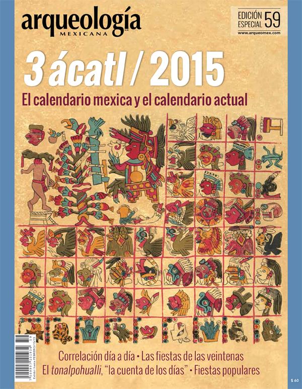 3 Ácatl 2015. El calendario mexica y el calendario actual
