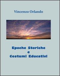 Epoche storiche e costumi educativi