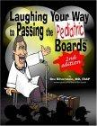 Laughing Your Way To Passing The Pediatric Boards