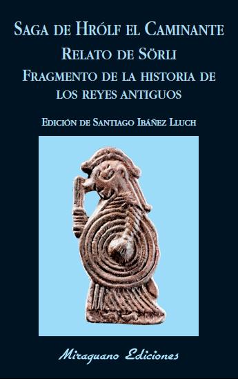 Saga de Hrólf el Caminante; Relato de Sörli; Fragmento de la historia de los reyes antiguos