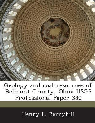 Geology and Coal Resources of Belmont County, Ohio