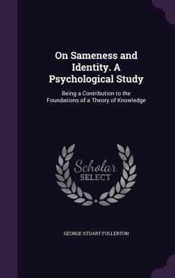 On Sameness and Identity. a Psychological Study