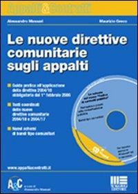 Le nuove direttive comunitarie sugli appalti. Con CD-ROM