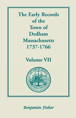The Early Records of the Town of Dedham, Massachusetts, 1737-1766