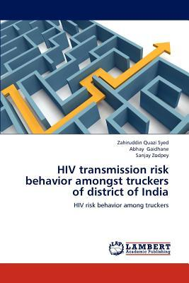 HIV transmission risk behavior amongst truckers of district of India