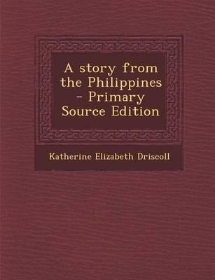 A Story from the Philippines - Primary Source Edition