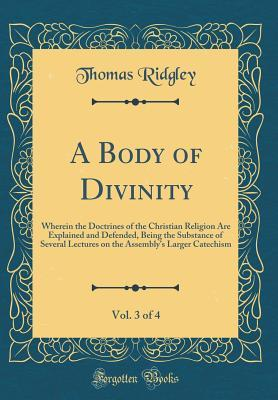 A Body of Divinity, Vol. 3 of 4