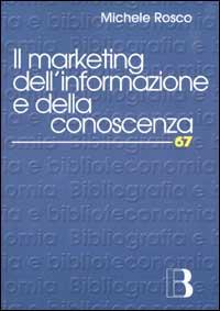 Il marketing dell'informazione e della conoscenza