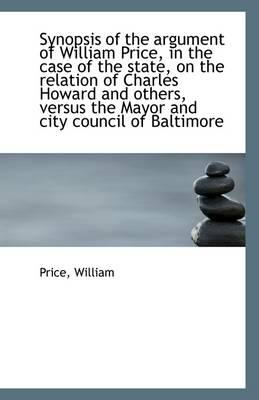 Synopsis of the Argument of William Price, in the Case of the State, on the Relation of Charles Howa