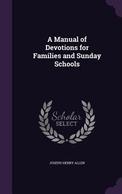 A Manual of Devotions for Families and Sunday Schools