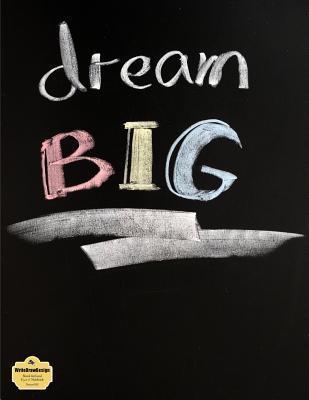 WriteDrawDesign Notebook, Blank Unlined, 8.5 x 11 Inches, Dream BIG