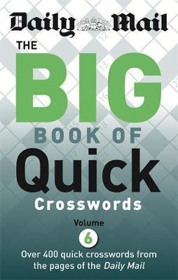 Daily Mail Big Book of Quick Crosswords Volume 6
