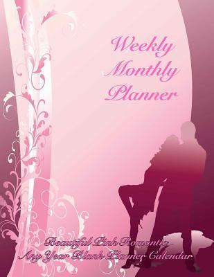Weekly Monthly Planner Beautiful Pink Romantic Any Year Blank Planner Calendar