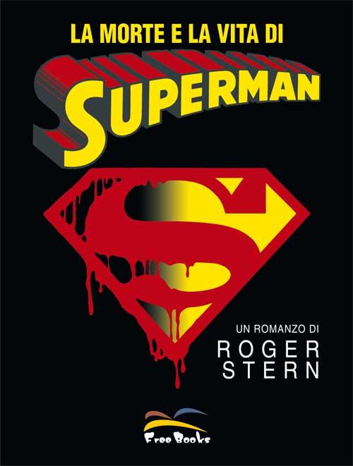 La morte e la vita di Superman